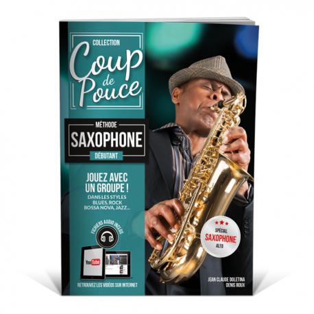 Coup de pouce Saxophone - Méthode spéciale saxophone alto.