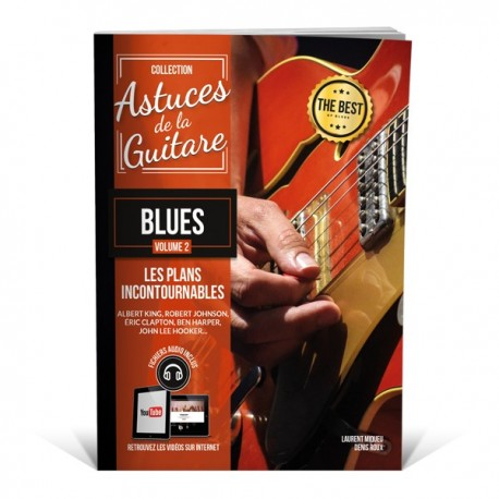 Astuces de la guitare blues vol.2 - les plans incontournables